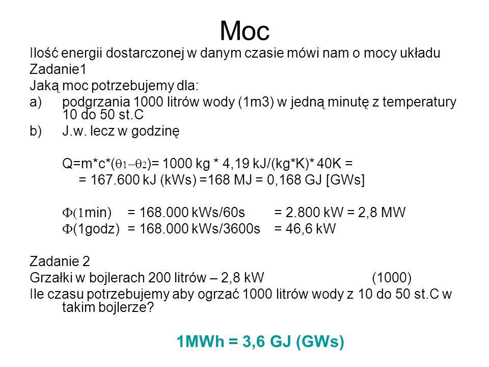 Moc Ilość energii dostarczonej w danym czasie mówi nam o mocy układu Zadanie1 Jaką moc potrzebujemy dla: a)podgrzania 1000 litrów wody (1m3) w jedną m