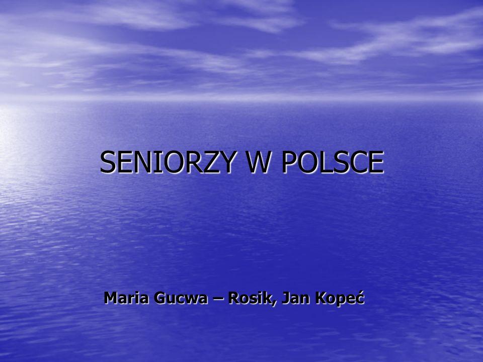 SENIORZY W POLSCE Maria Gucwa – Rosik, Jan Kopeć