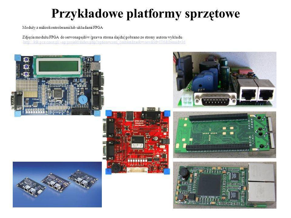 35 Przykładowe platformy sprzętowe Moduły z mikrokontrolerami lub układami FPGA Zdjęcia modułu FPGA do serwonapędów (prawa strona slajdu) pobrano ze s