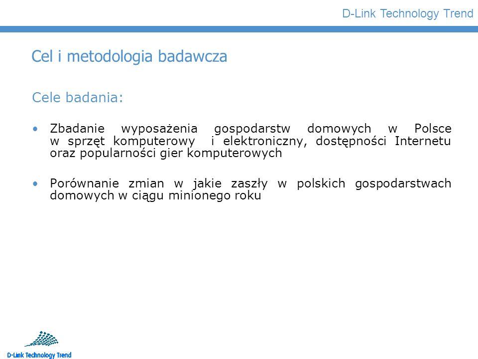 D-Link Technology Trend Cel i metodologia badawcza Cele badania: Zbadanie wyposażenia gospodarstw domowych w Polsce w sprzęt komputerowy i elektronicz