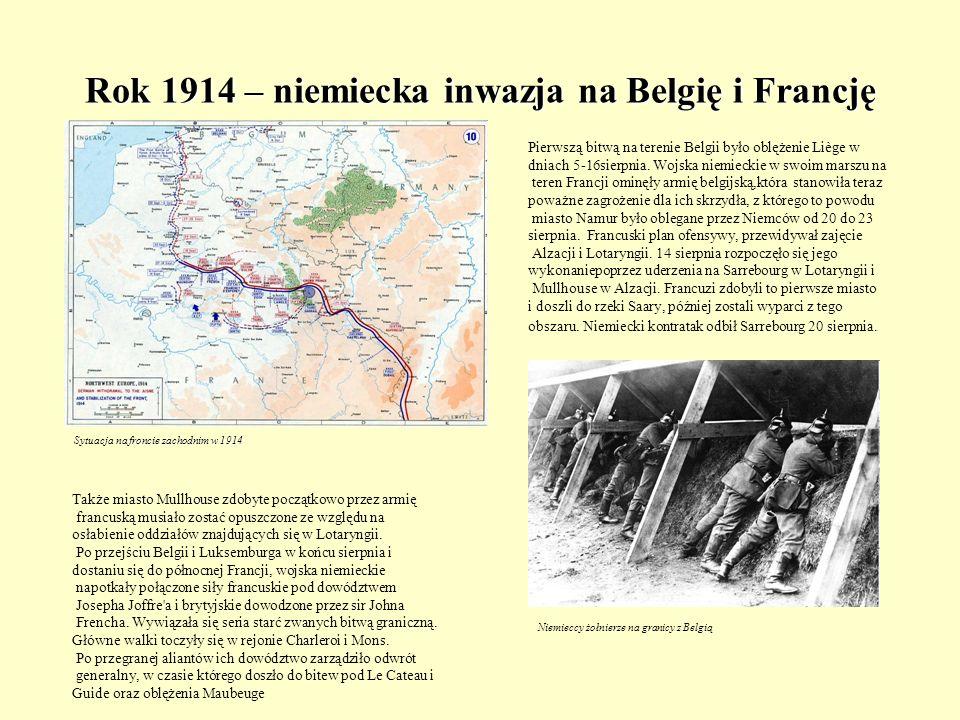 Rok 1914 – niemiecka inwazja na Belgię i Francję na froncie zachodnim w 1914 Sytuacja na froncie zachodnim w 1914 Pierwszą bitwą na terenie Belgii był