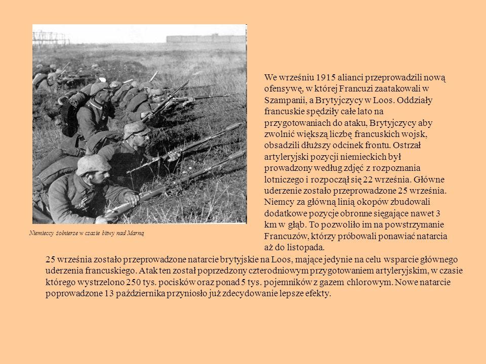 Niemieccy żołnierze w czasie bitwy nad Marną We wrześniu 1915 alianci przeprowadzili nową ofensywę, w której Francuzi zaatakowali w Szampanii, a Bryty