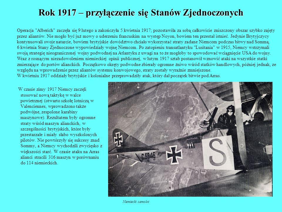 Rok 1917 – przyłączenie się Stanów Zjednoczonych W czasie zimy 1917 Niemcy zaczęli stosować nową taktykę w walce powietrznej (otwarto szkołę lotniczą