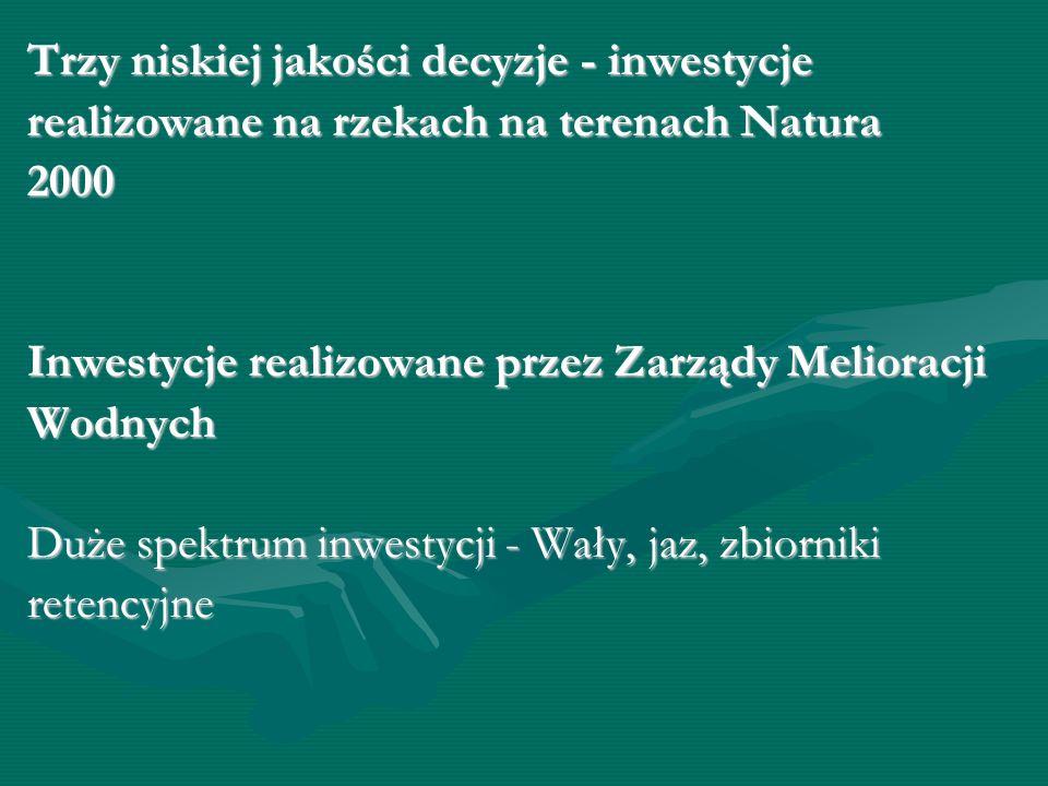 Zestawienie tych projektów i decyzji 1) rzeki na terenach Natura 2000 Decyzje środowiskowe dla Regi, Parsęty 2) 30.06.2011 r.