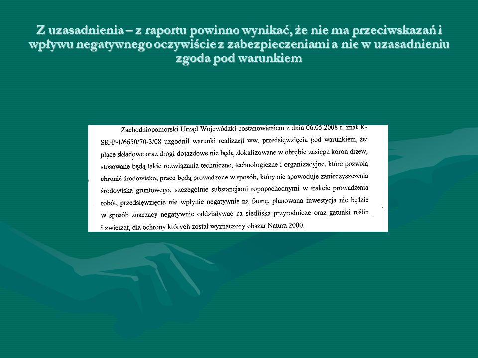 Z uzasadnienia – z raportu powinno wynikać, że nie ma przeciwskazań i wpływu negatywnego oczywiście z zabezpieczeniami a nie w uzasadnieniu zgoda pod