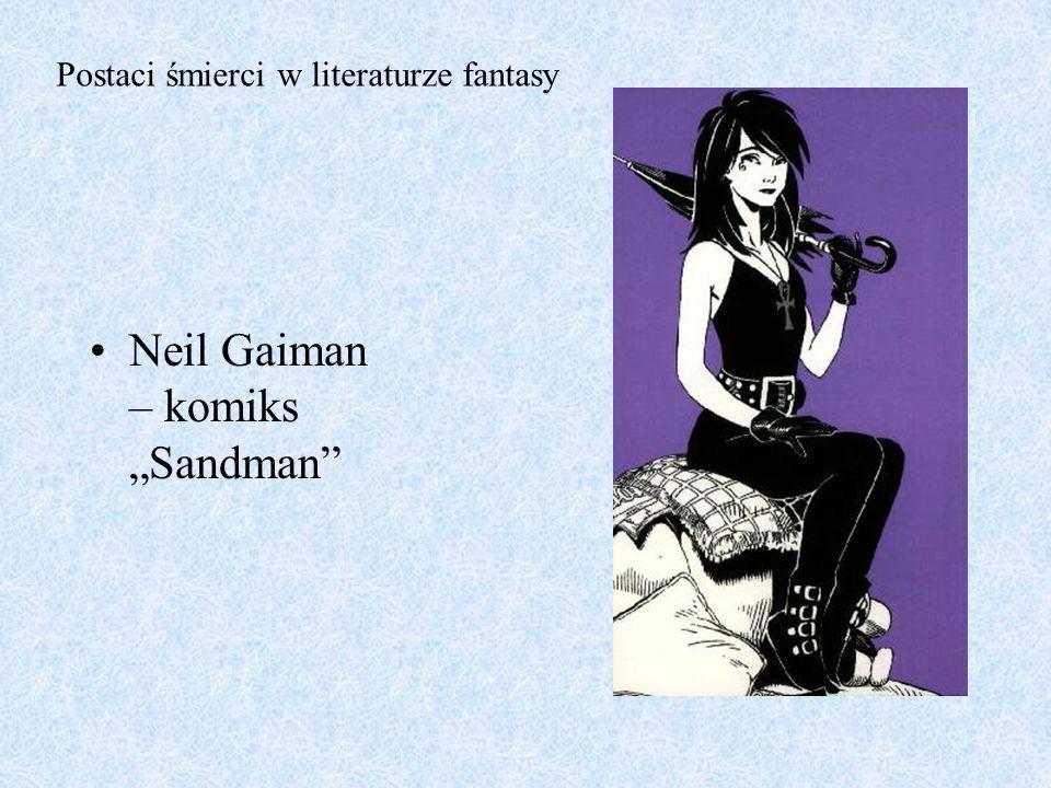 Neil Gaiman – komiks Sandman Postaci śmierci w literaturze fantasy