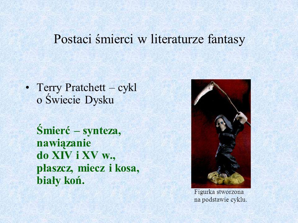 Postaci śmierci w literaturze fantasy Terry Pratchett – cykl o Świecie Dysku Śmierć – synteza, nawiązanie do XIV i XV w., płaszcz, miecz i kosa, biały