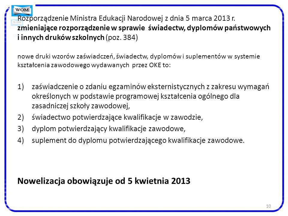 10 Rozporządzenie Ministra Edukacji Narodowej z dnia 5 marca 2013 r. zmieniające rozporządzenie w sprawie świadectw, dyplomów państwowych i innych dru
