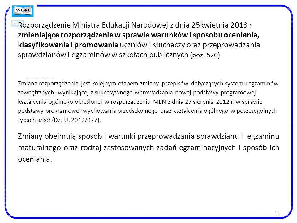 11 Rozporządzenie Ministra Edukacji Narodowej z dnia 25kwietnia 2013 r. zmieniające rozporządzenie w sprawie warunków i sposobu oceniania, klasyfikowa
