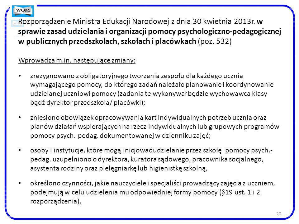 20 Rozporządzenie Ministra Edukacji Narodowej z dnia 30 kwietnia 2013r. w sprawie zasad udzielania i organizacji pomocy psychologiczno-pedagogicznej w