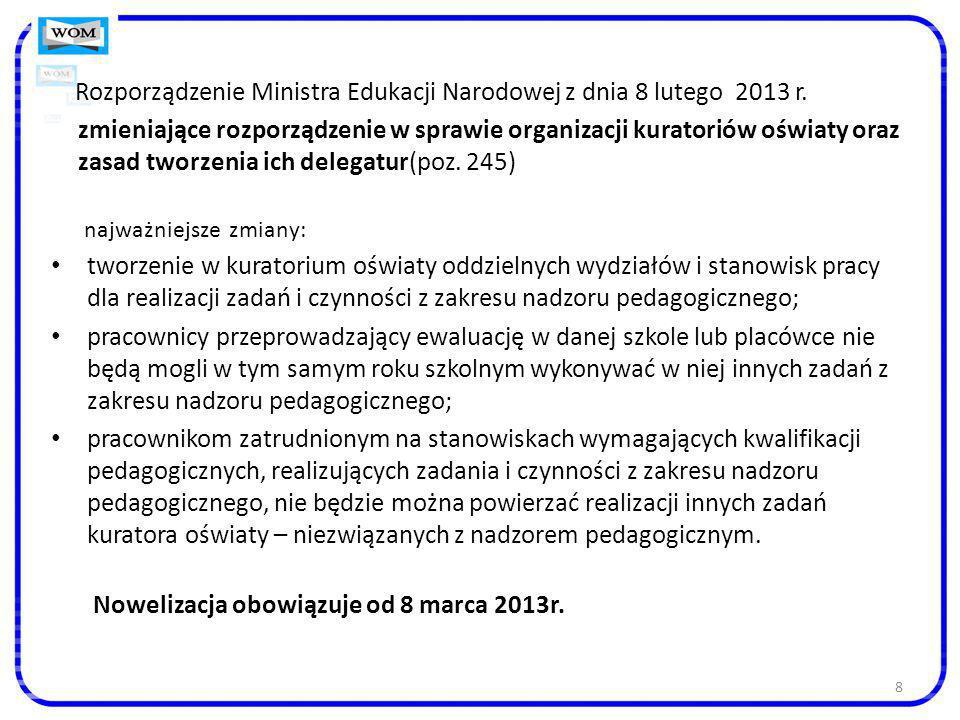8 Rozporządzenie Ministra Edukacji Narodowej z dnia 8 lutego 2013 r. zmieniające rozporządzenie w sprawie organizacji kuratoriów oświaty oraz zasad tw