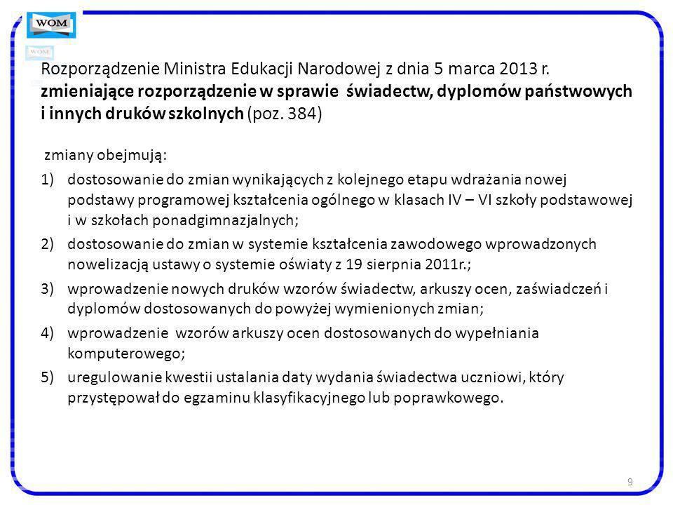 9 Rozporządzenie Ministra Edukacji Narodowej z dnia 5 marca 2013 r. zmieniające rozporządzenie w sprawie świadectw, dyplomów państwowych i innych druk