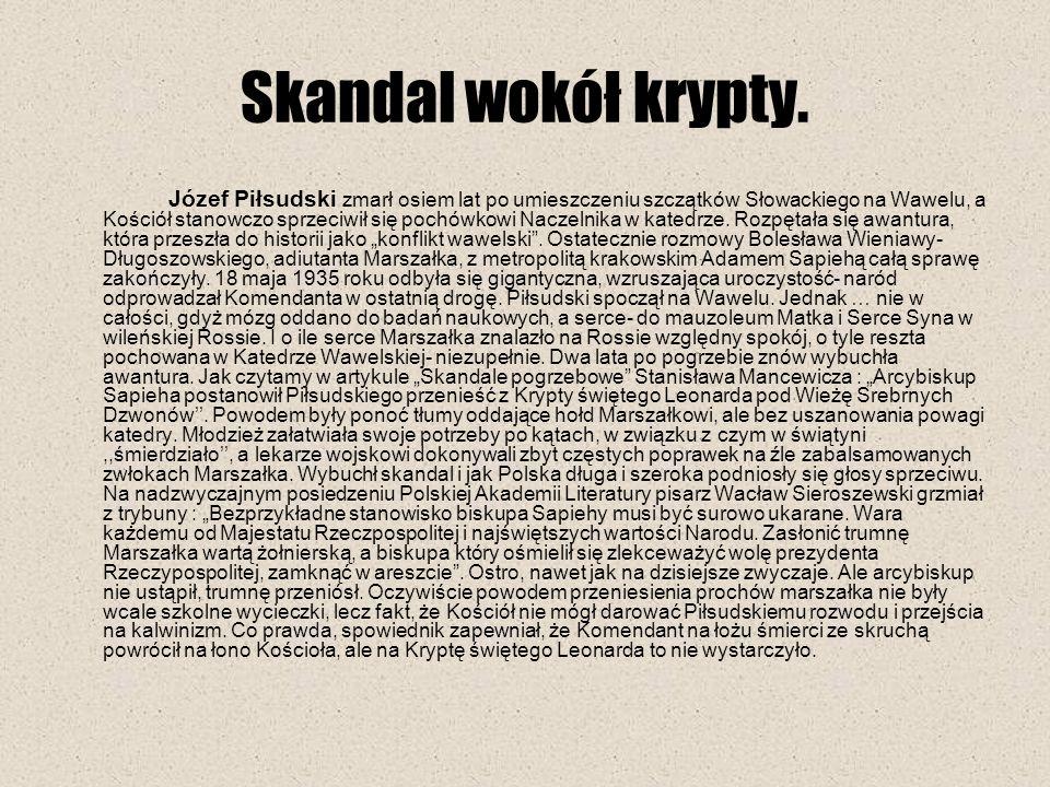 Józef Piłsudski zmarł osiem lat po umieszczeniu szczątków Słowackiego na Wawelu, a Kościół stanowczo sprzeciwił się pochówkowi Naczelnika w katedrze.