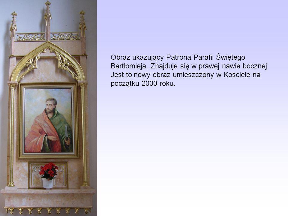 Obraz ukazujący Patrona Parafii Świętego Bartłomieja. Znajduje się w prawej nawie bocznej. Jest to nowy obraz umieszczony w Kościele na początku 2000