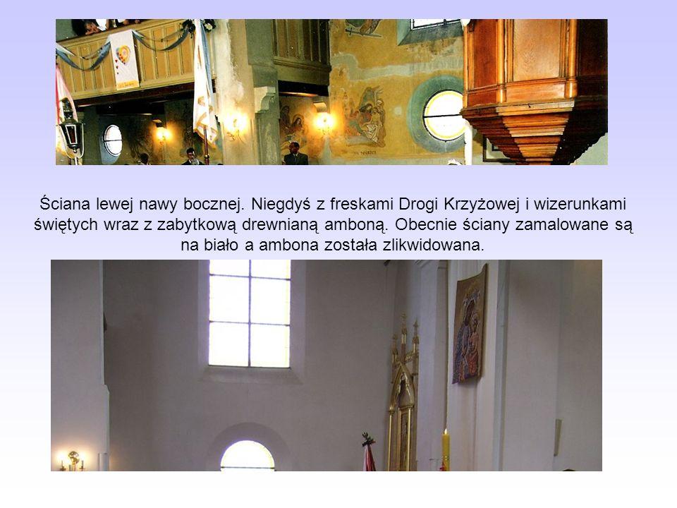Ściana lewej nawy bocznej. Niegdyś z freskami Drogi Krzyżowej i wizerunkami świętych wraz z zabytkową drewnianą amboną. Obecnie ściany zamalowane są n