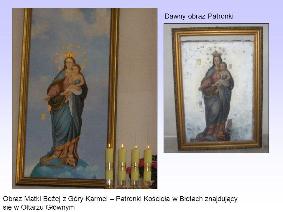 Obraz Matki Bożej z Góry Karmel – Patronki Kościoła w Błotach znajdujący się w Ołtarzu Głównym Dawny obraz Patronki