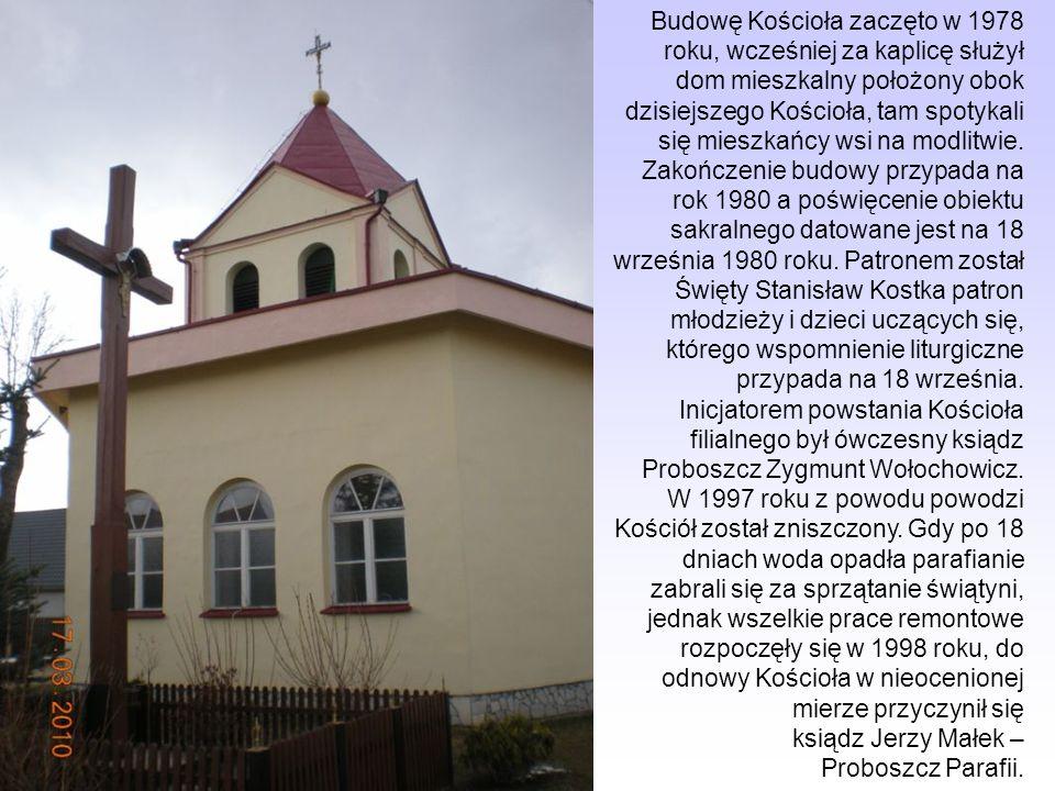 Budowę Kościoła zaczęto w 1978 roku, wcześniej za kaplicę służył dom mieszkalny położony obok dzisiejszego Kościoła, tam spotykali się mieszkańcy wsi