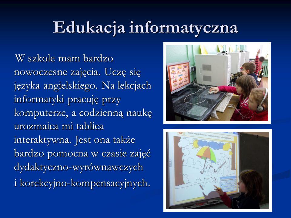 Edukacja informatyczna W szkole mam bardzo nowoczesne zajęcia. Uczę się języka angielskiego. Na lekcjach informatyki pracuję przy komputerze, a codzie
