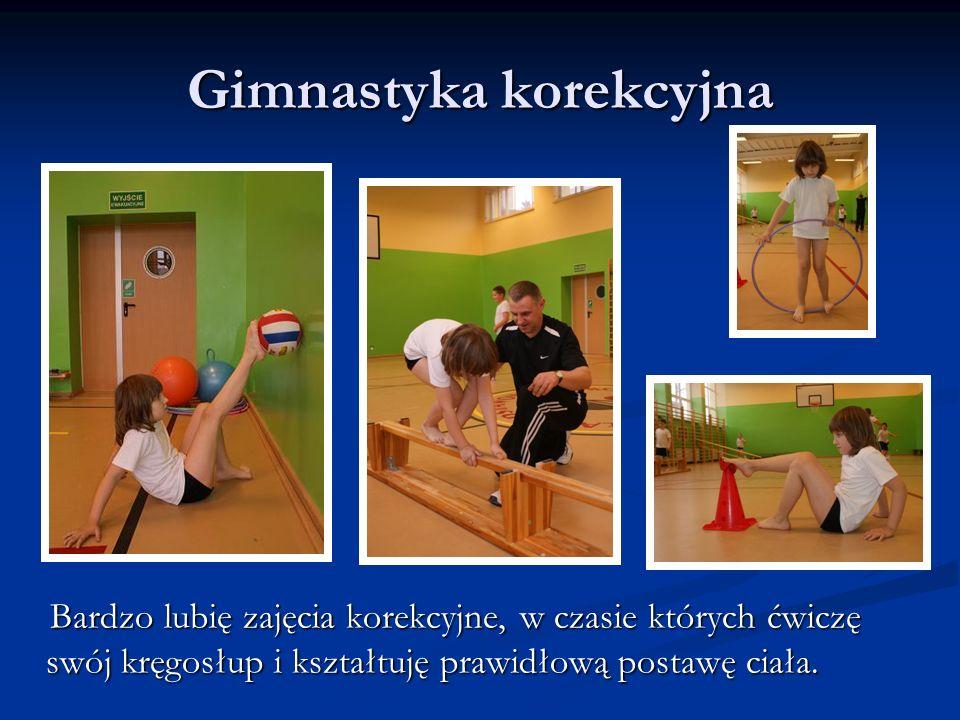 Gimnastyka korekcyjna Bardzo lubię zajęcia korekcyjne, w czasie których ćwiczę swój kręgosłup i kształtuję prawidłową postawę ciała.
