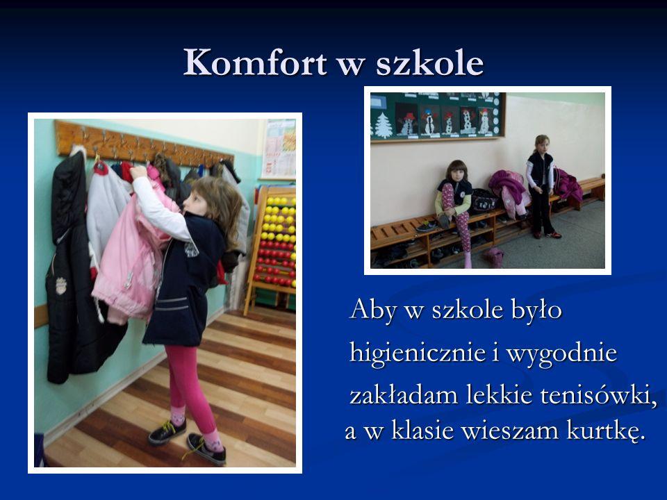 Ania w swojej klasie Ania w swojej klasie W mojej sali czuję się jak w domu.