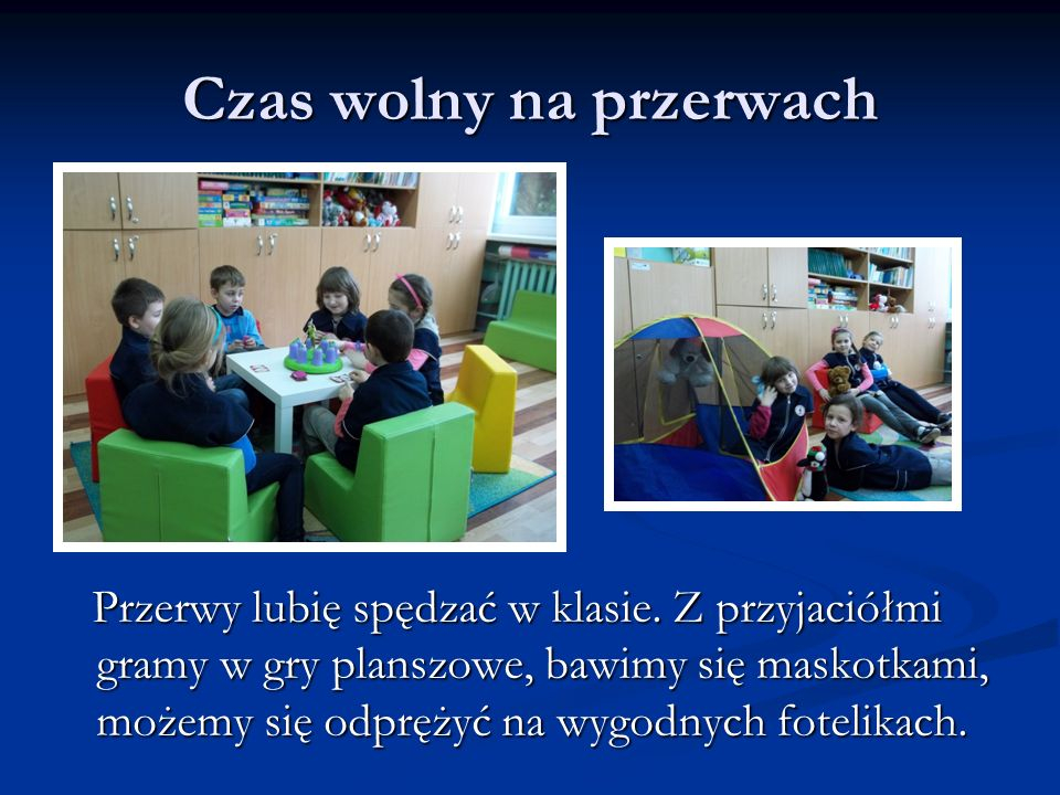 Świetlica szkolna Czas wolny przed i po lekcjach mogę spędzać Czas wolny przed i po lekcjach mogę spędzać w szkolnej świetlicy dla młodszych dzieci.