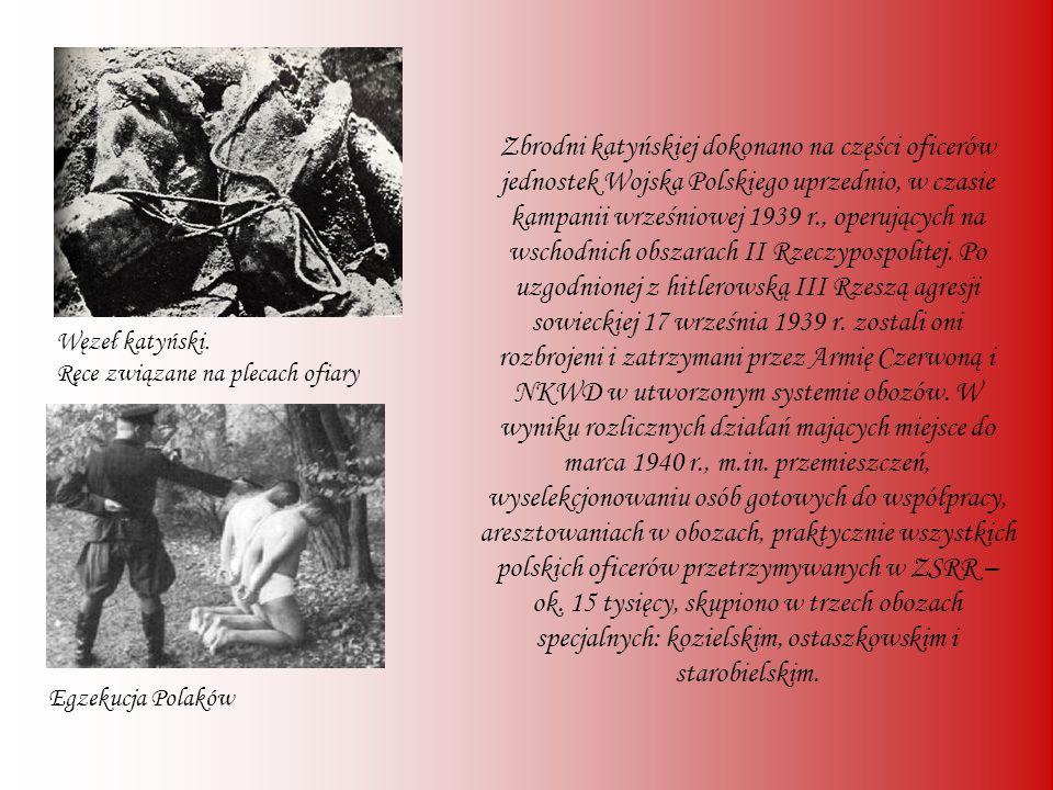 Zbrodni katyńskiej dokonano na części oficerów jednostek Wojska Polskiego uprzednio, w czasie kampanii wrześniowej 1939 r., operujących na wschodnich