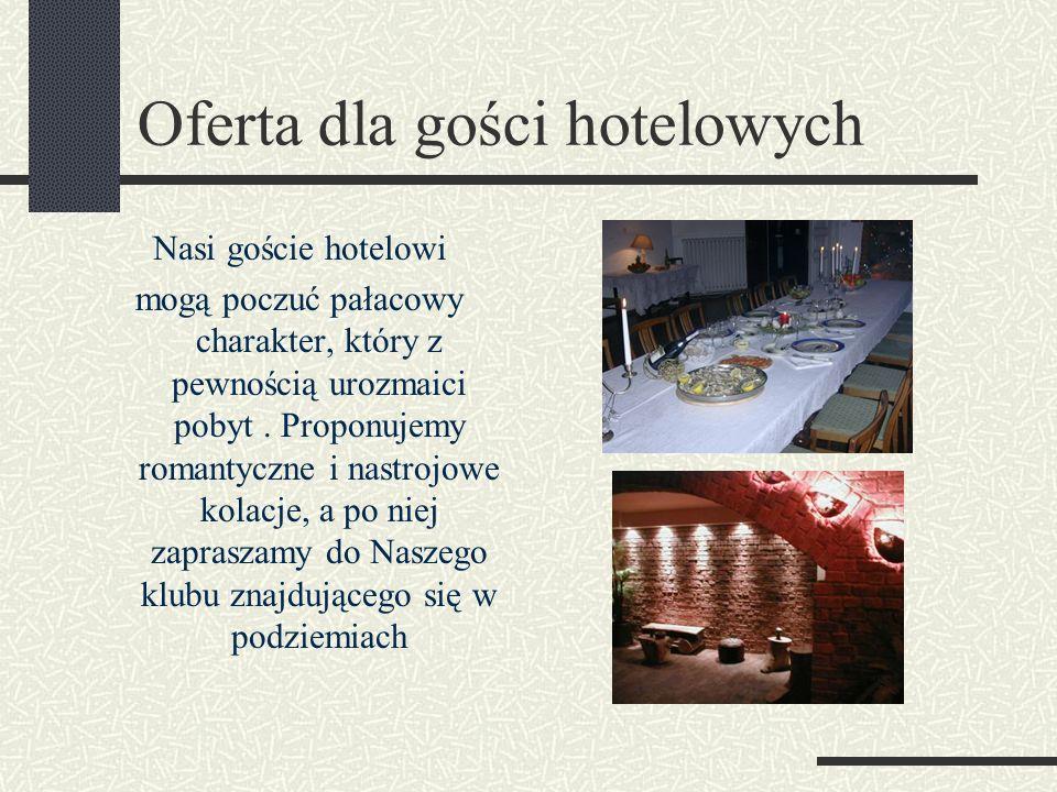 Oferta dla gości hotelowych Nasi goście hotelowi mogą poczuć pałacowy charakter, który z pewnością urozmaici pobyt.