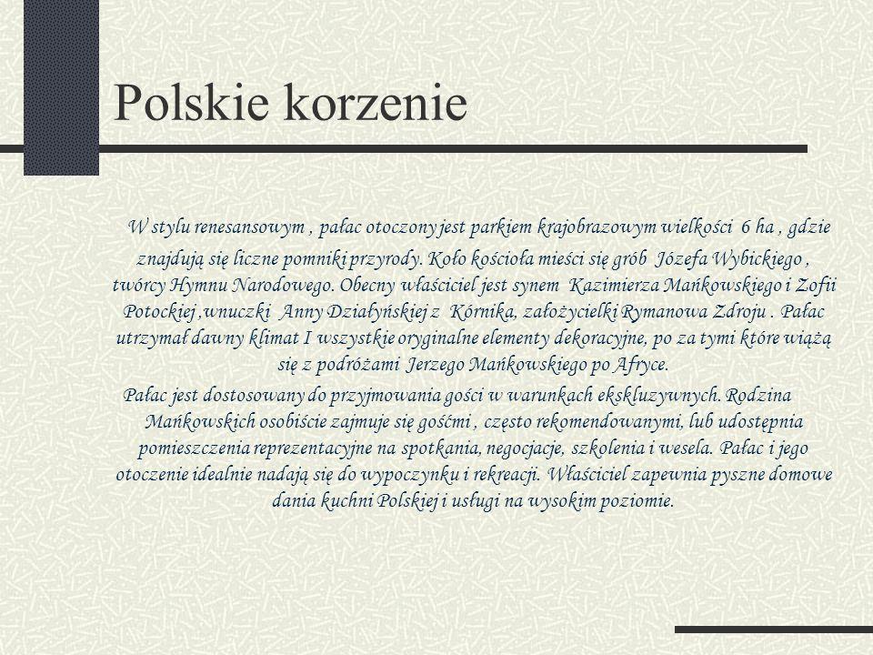 Pałac Mańkowskich w Brodnicy,ma specyficzny klimat i tradycję, a jako jedyny w Polsce należy do prestiżowej, ogólnoświatowej sieci International Lodging Association www.ila-chateau.com Organizacja ta skupia właścicieli wybranych pałaców i ciekawych miejsc na świecie, a jej ideą jest hołdowanie tradycyjnym zasadom gościnności.