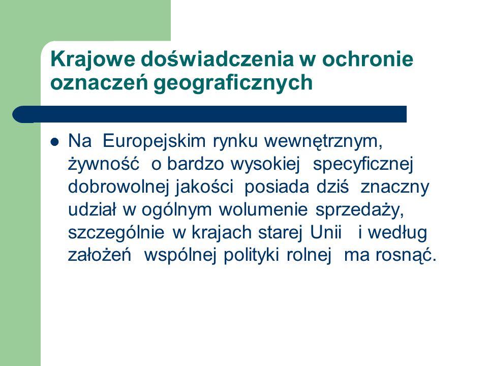 Krajowe doświadczenia w ochronie oznaczeń geograficznych Na Europejskim rynku wewnętrznym, żywność o bardzo wysokiej specyficznej dobrowolnej jakości
