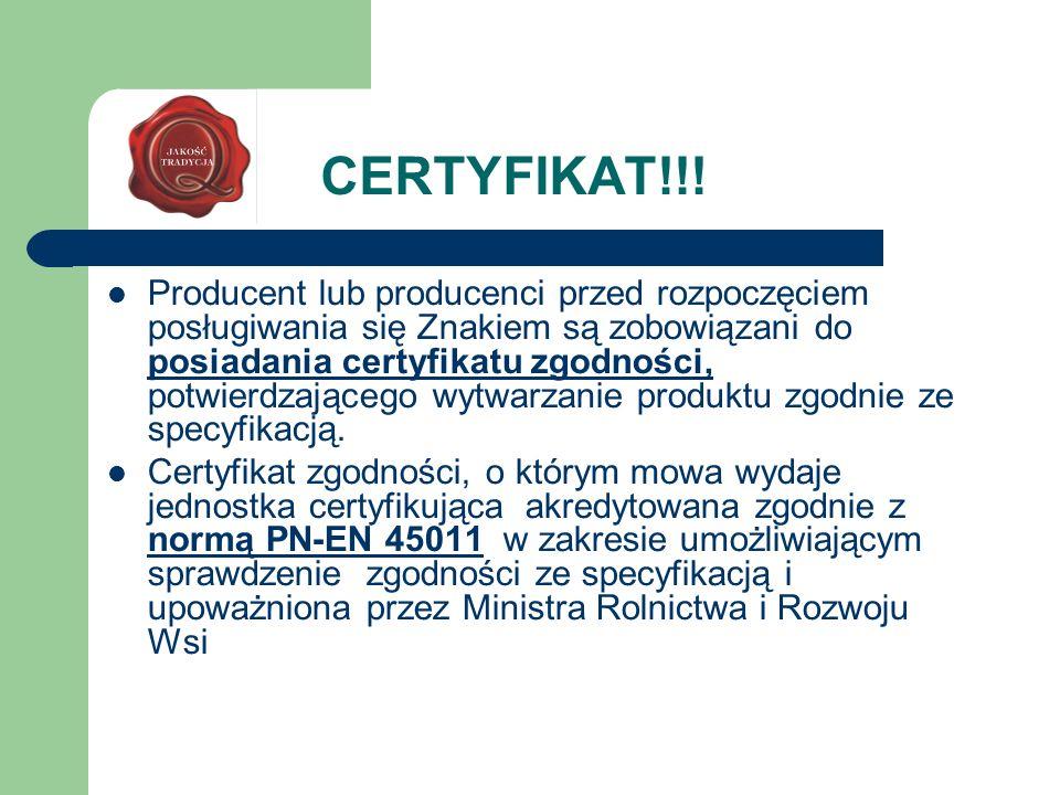 CERTYFIKAT!!! Producent lub producenci przed rozpoczęciem posługiwania się Znakiem są zobowiązani do posiadania certyfikatu zgodności, potwierdzająceg
