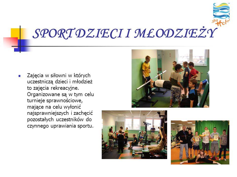 SPORT DZIECI I MŁODZIEŻY Zajęcia w siłowni w których uczestniczą dzieci i młodzież to zajęcia rekreacyjne. Organizowane są w tym celu turnieje sprawno
