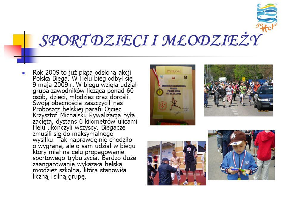 SPORT DZIECI I MŁODZIEŻY Rok 2009 to już piąta odsłona akcji Polska Biega. W Helu bieg odbył się 9 maja 2009 r. W biegu wzięła udział grupa zawodników