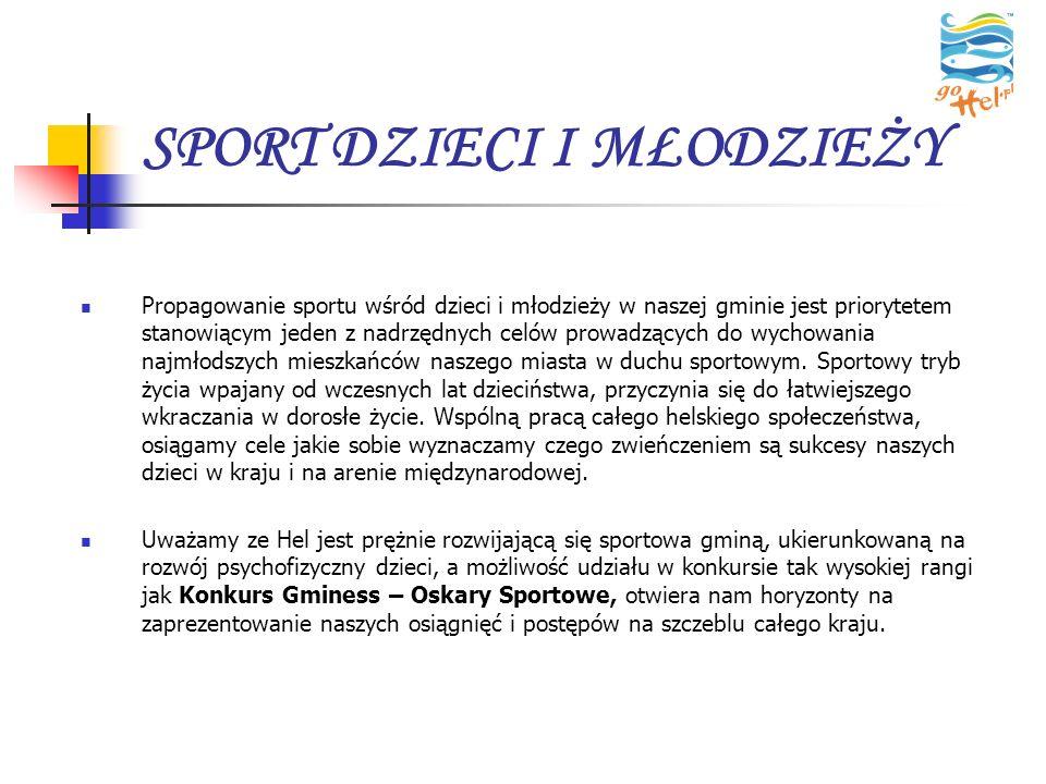 SPORT DZIECI I MŁODZIEŻY Propagowanie sportu wśród dzieci i młodzieży w naszej gminie jest priorytetem stanowiącym jeden z nadrzędnych celów prowadząc