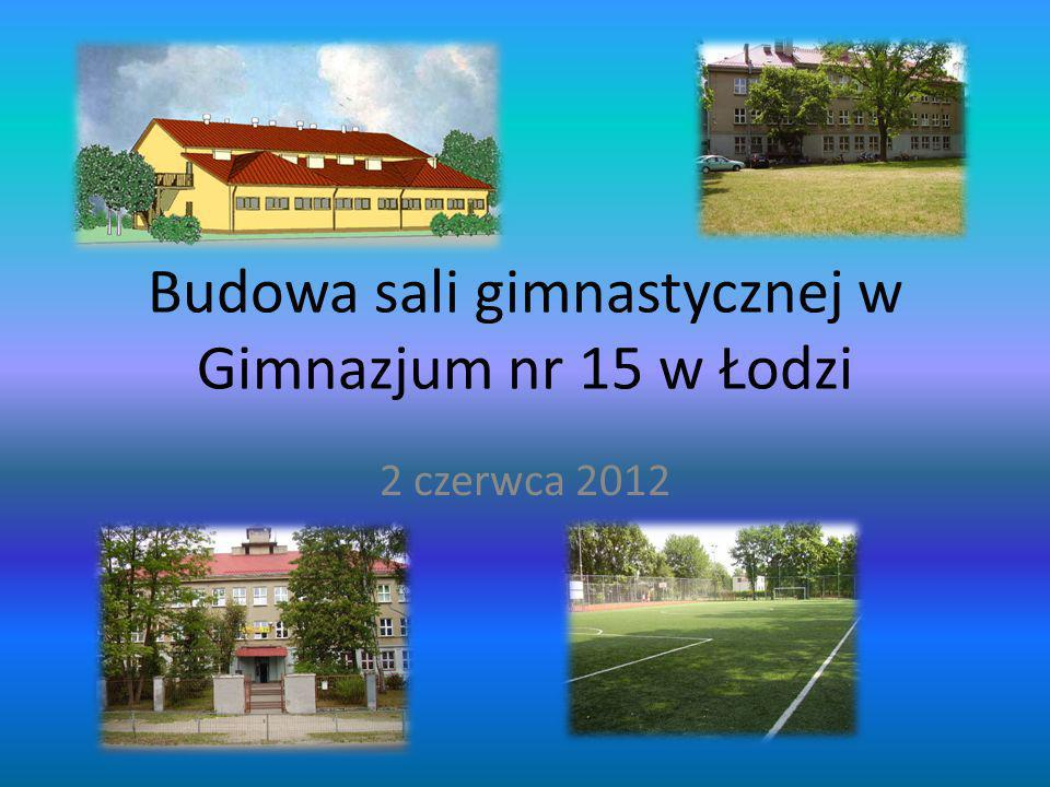 Budowa sali gimnastycznej w Gimnazjum nr 15 w Łodzi 2 czerwca 2012
