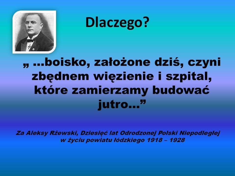 Dlaczego? …boisko, założone dziś, czyni zbędnem więzienie i szpital, które zamierzamy budować jutro… Za Aleksy Rżewski, Dziesięć lat Odrodzonej Polski