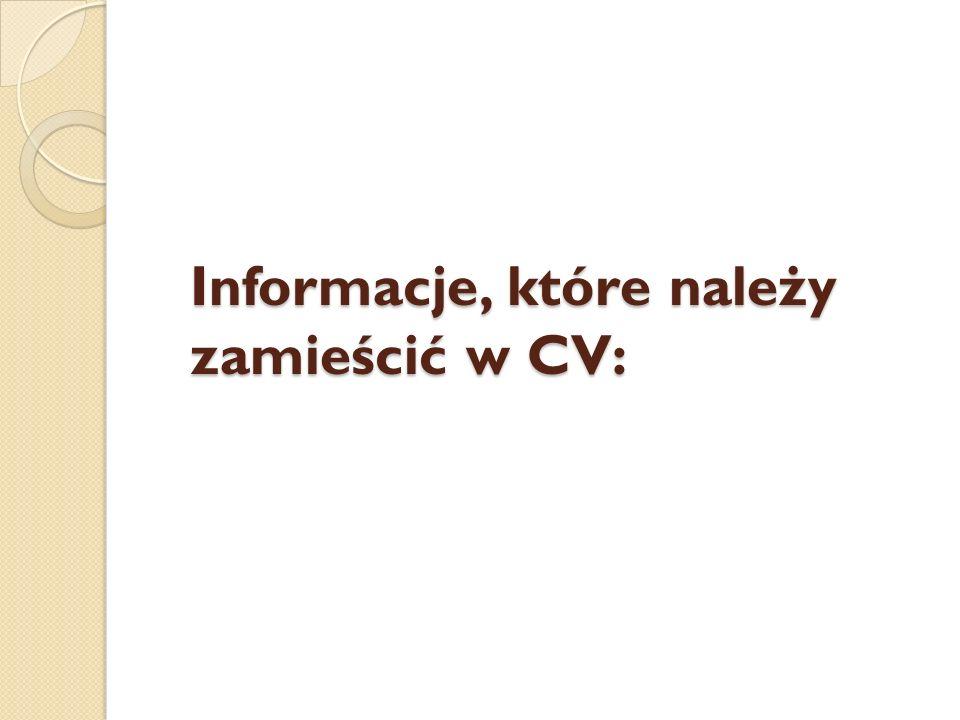 Informacje, które należy zamieścić w CV: