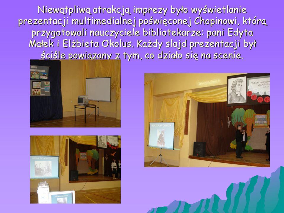 Niewątpliwą atrakcją imprezy było wyświetlanie prezentacji multimedialnej poświęconej Chopinowi, którą przygotowali nauczyciele bibliotekarze: pani Ed