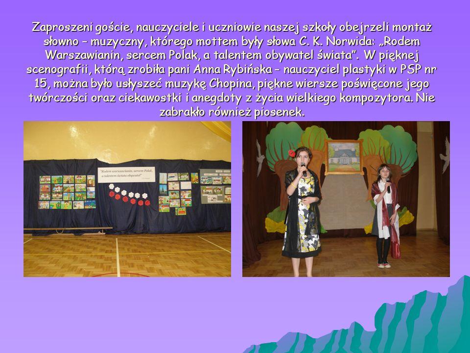 Zaproszeni goście, nauczyciele i uczniowie naszej szkoły obejrzeli montaż słowno – muzyczny, którego mottem były słowa C. K. Norwida: Rodem Warszawian