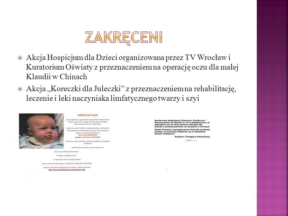 Akcja Hospicjum dla Dzieci organizowana przez TV Wrocław i Kuratorium Oświaty z przeznaczeniem na operację oczu dla małej Klaudii w Chinach Akcja Kore