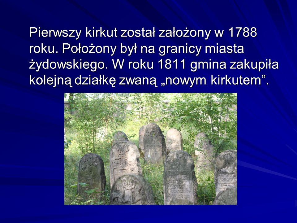 Pierwszy kirkut został założony w 1788 roku. Położony był na granicy miasta żydowskiego. W roku 1811 gmina zakupiła kolejną działkę zwaną nowym kirkut