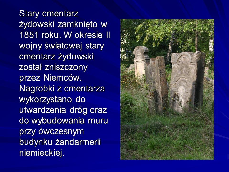 Stary cmentarz żydowski zamknięto w 1851 roku. W okresie II wojny światowej stary cmentarz żydowski został zniszczony przez Niemców. Nagrobki z cmenta
