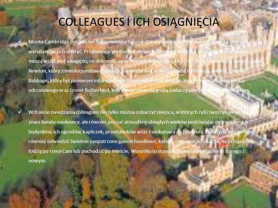 COLLEAGUES I ICH OSIĄGNIĘCIA Miasto Cambridge posiada nie tylko nieodparty urok starożytności, ale również jest kolebką znanych wynalazców i ich odkry