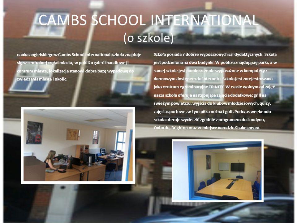 CAMBS SCHOOL INTERNATIONAL (o szkole) nauka angielskiego w Cambs School International: szkoła znajduje się w centralnej części miasta, w pobliżu galer