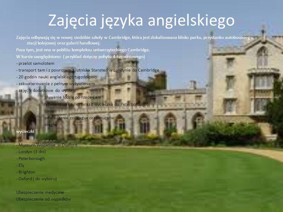 Zajęcia języka angielskiego Zajęcia odbywają się w nowej siedzibie szkoły w Cambridge, która jest zlokalizowana blisko parku, przystanku autobusowego,