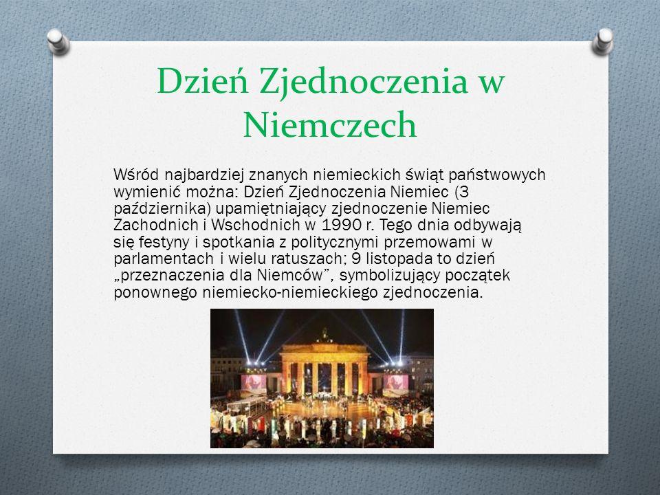 Dzień Zjednoczenia w Niemczech Wśród najbardziej znanych niemieckich świąt państwowych wymienić można: Dzień Zjednoczenia Niemiec (3 października) upa