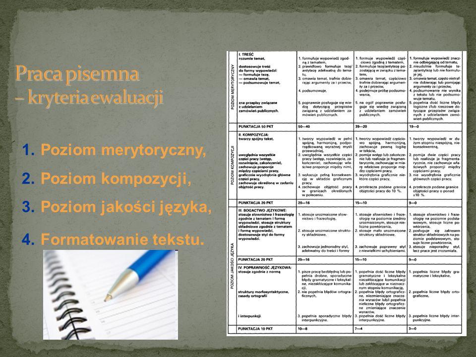 1.Poziom merytoryczny, 2.Poziom kompozycji, 3.Poziom jakości języka, 4.Formatowanie tekstu.