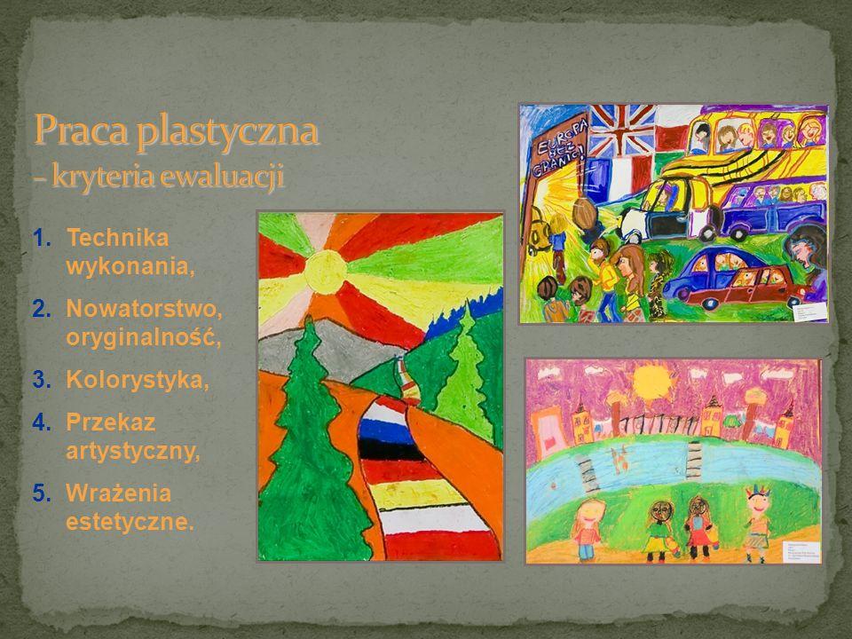 1.Technika wykonania, 2.Nowatorstwo, oryginalność, 3.Kolorystyka, 4.Przekaz artystyczny, 5.Wrażenia estetyczne.