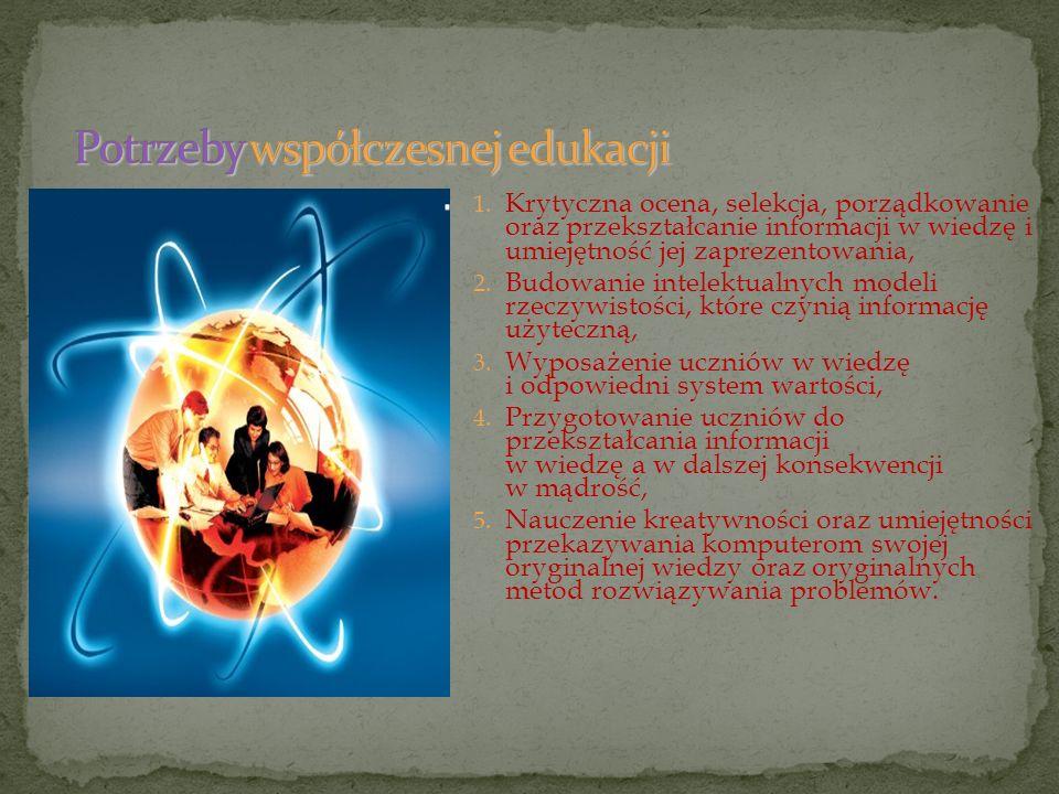 1. Krytyczna ocena, selekcja, porządkowanie oraz przekształcanie informacji w wiedzę i umiejętność jej zaprezentowania, 2. Budowanie intelektualnych m