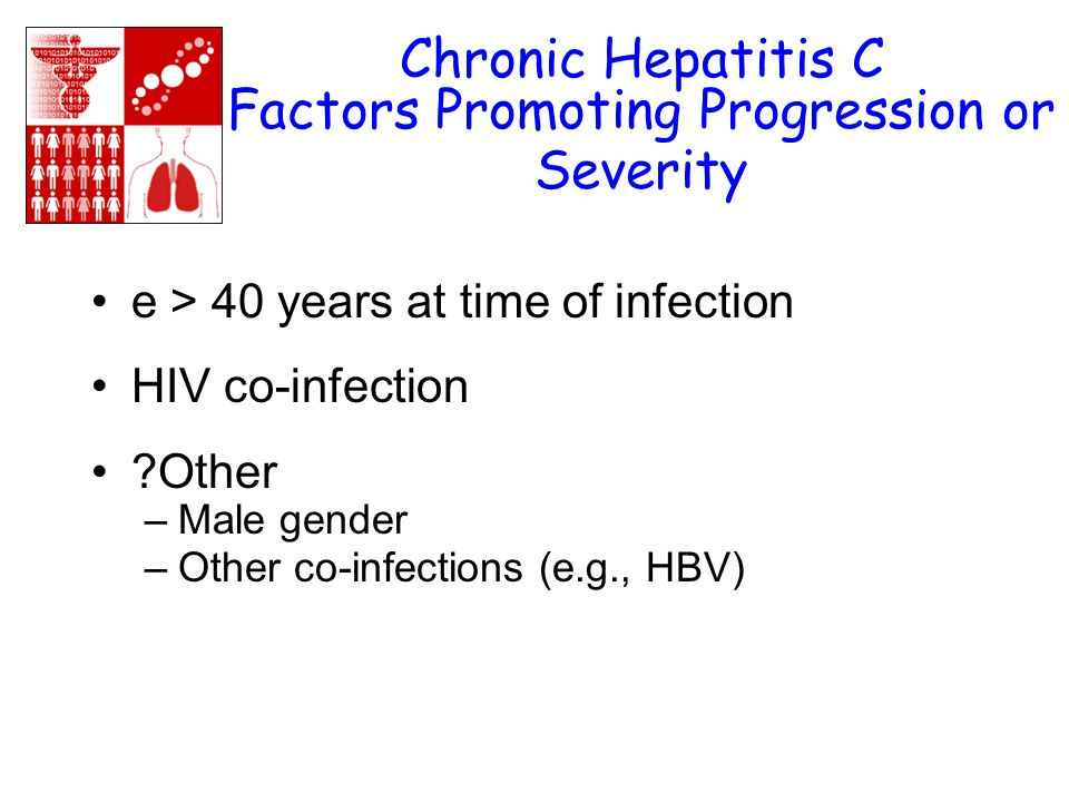 Serologic Pattern of Acute HCV Infection with Recovery Symptoms +/- Time after Exposure Titer anti- HCV ALT Normal 0 1 2 3 4 5 61234 Years Months HCV RNA