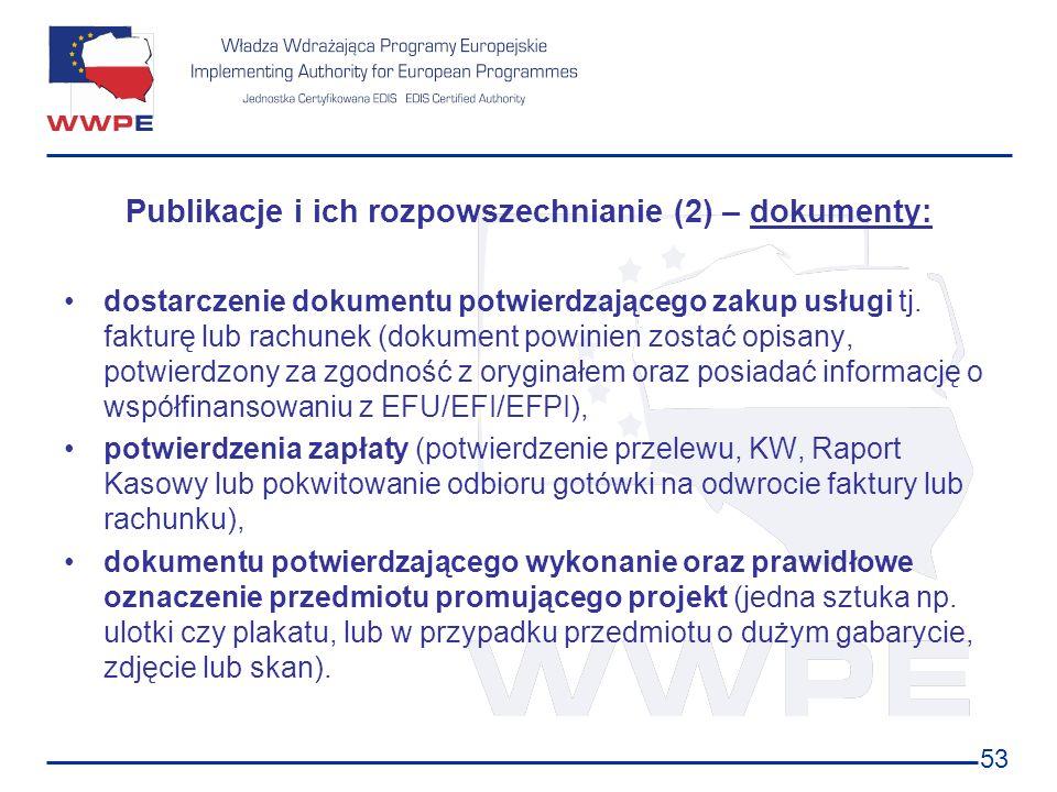 53 Publikacje i ich rozpowszechnianie (2) – dokumenty: dostarczenie dokumentu potwierdzającego zakup usługi tj. fakturę lub rachunek (dokument powinie